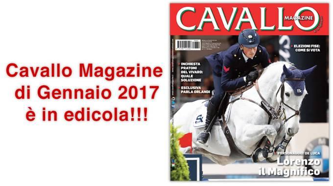 Cavallo Magazine di Gennaio 2017 è in edicola