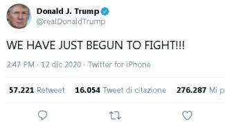 """Trump ha twittato: """"Abbiamo appena iniziato a combattere!!!"""""""